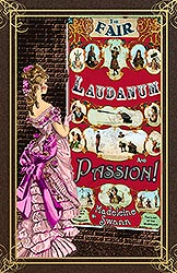 The Fair, Laudenum and Passion